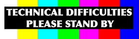 Technical Difficulties: Please Do Not Stand By…The Constitution